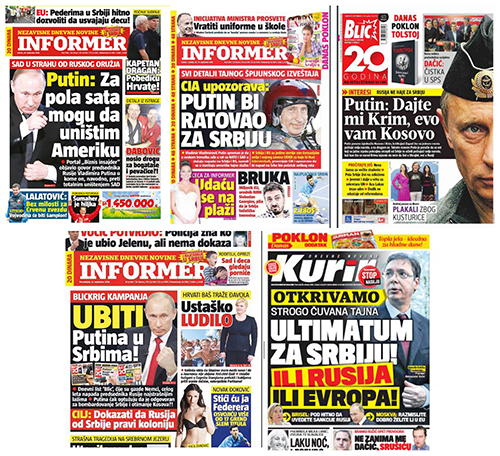 A composite of front pages from Serbia's press. Headlines, from top left: Putin: I Can Destroy the States in Half an Hour; CIA is Warning: Putin is Ready to Wage a War for Serbia; Putin: Give me Crimea, I will Give you Kosovo. From bottom left: Blitzkrieg Campaign: To Kill Putin in Serbs; Serbia is facing an ultimatum: Either Russia or Europe